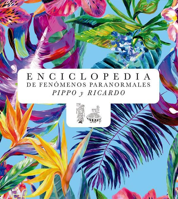 Enciclopedia de Fenómenos Paranormales Pippo Y Ricardo