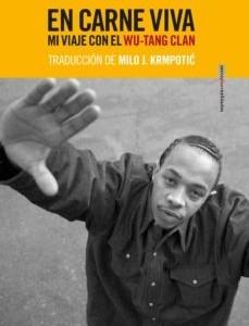 En carne viva. Mi viaje con el Wu-Tang Clan