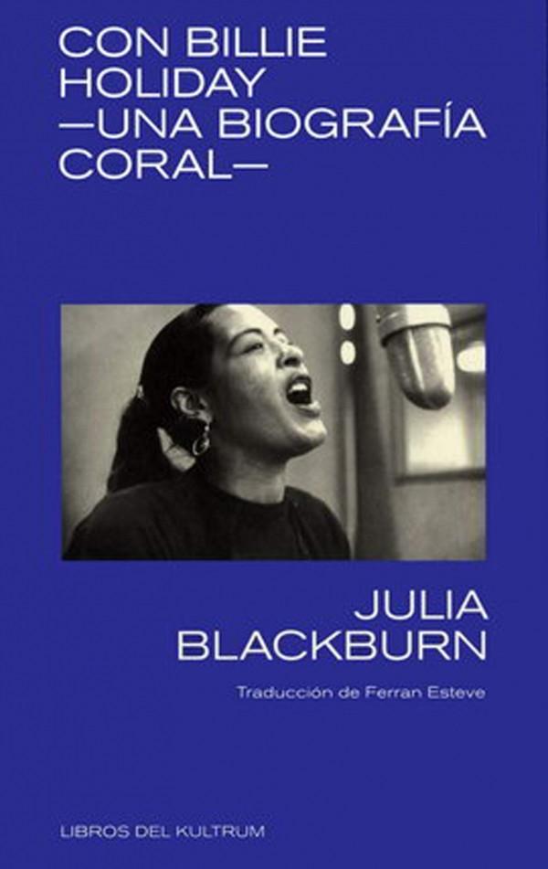 Con Billie Holiday. Una biografía coral.