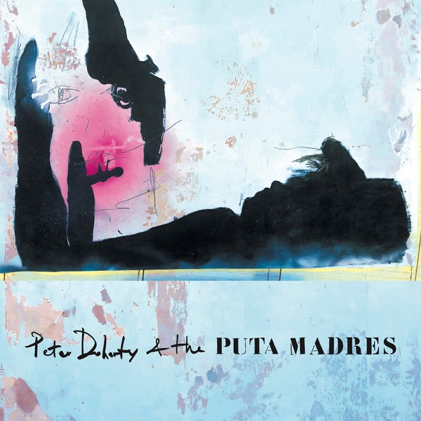 Peter Doherty & The Puta Madres lp