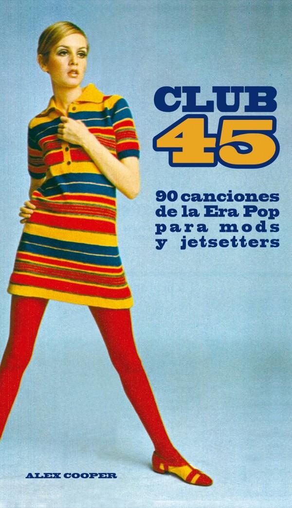 Club 45, 90 canciones de la Era Pop para mods y jetsetters