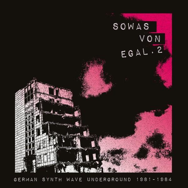 Sowas Von Egal. 2 German synth wave underground 1981·1984 Lp