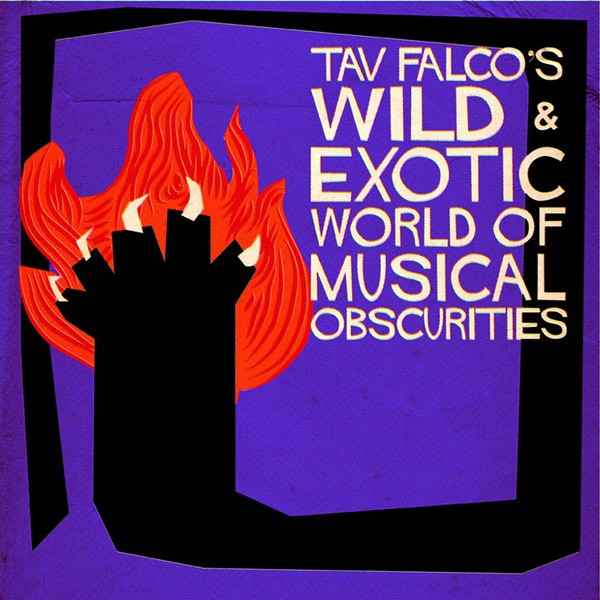 Tav Falco's Wild & Exotic world of musical obscurities 2Lp