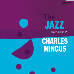 The Jazz Experiments of Charles Mingus Lp