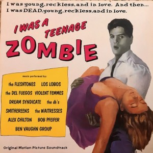 I was a teenage zombie (Original motion picture soundtrack) Lp