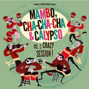 Mambo Cha Cha Cha & Calypso Vol 2: Crazy Session! Lp + Cd